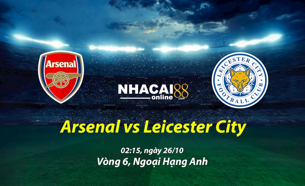 soi-keo-Arsenal-vs-Leicester-City-26-10