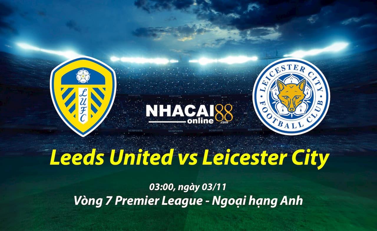 soi-keo-Leeds-vs-Leicester-City-ngoai-hang-anh