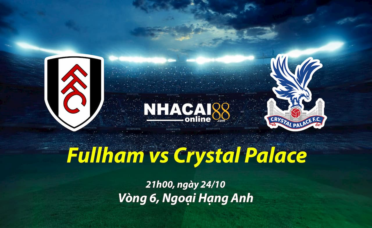 soi-keo-fullham-vs-Crystal-palace-24-10