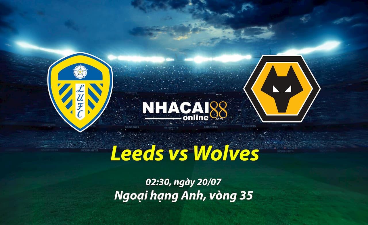 soi-keo-leeds-vs-Wolves-20-10-ngoai-hang-anh