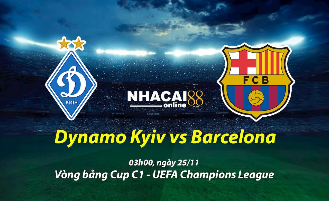 soi-keo-Dynamo-Kyiv-vs-Barcelona-Cup-C1