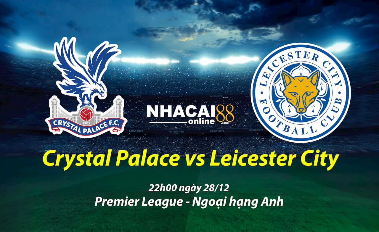 soi-keo-Crystal-Palace-vs-Leicester-City-ngoai-hang-Anh