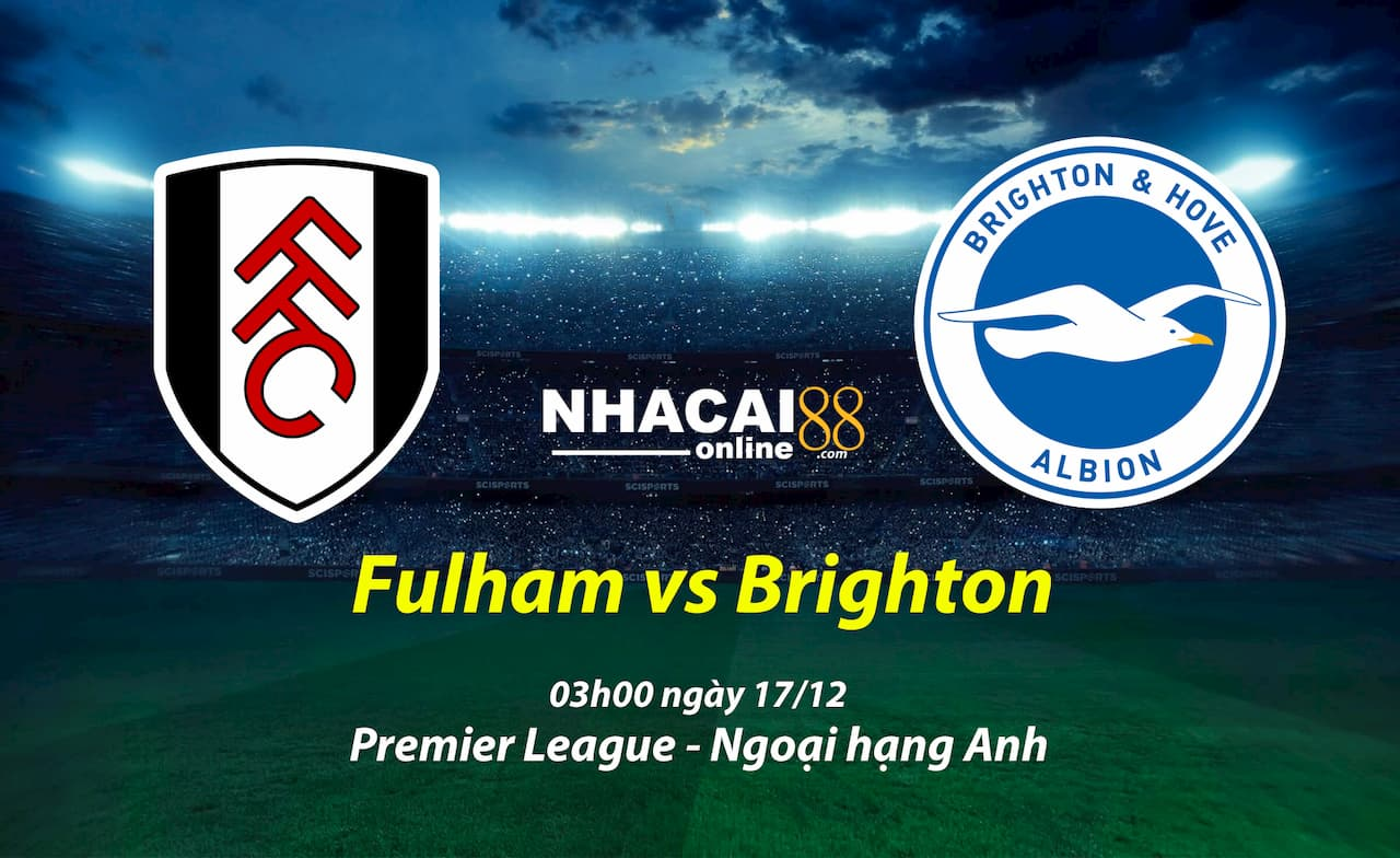 soi-keo-Fulham-vs-Brighton-17-12-Premier-League