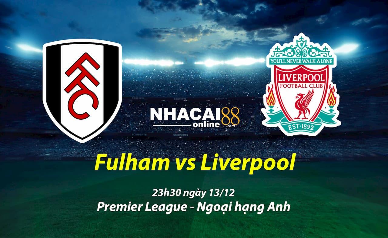 soi-keo-Fulham-vs-Liverpool-premier-league