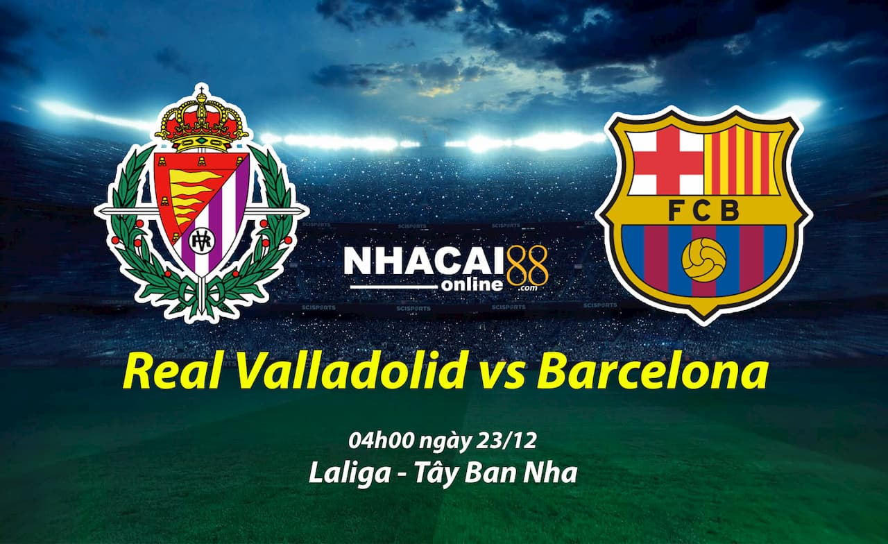 soi-keo-Real-Valladolid-vs-Barcelona-giai-Laliga