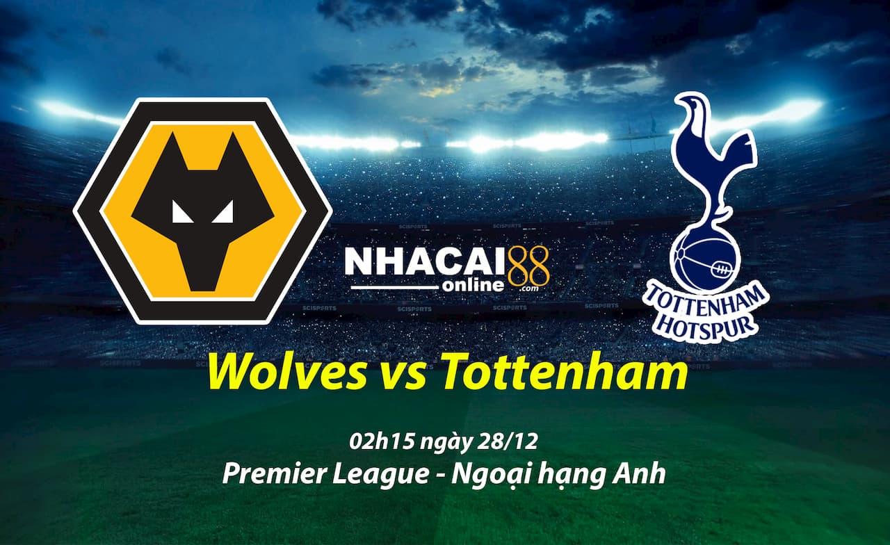 soi-keo-Wolves-vs-Tottenham-giai-ngoai-hang-Anh