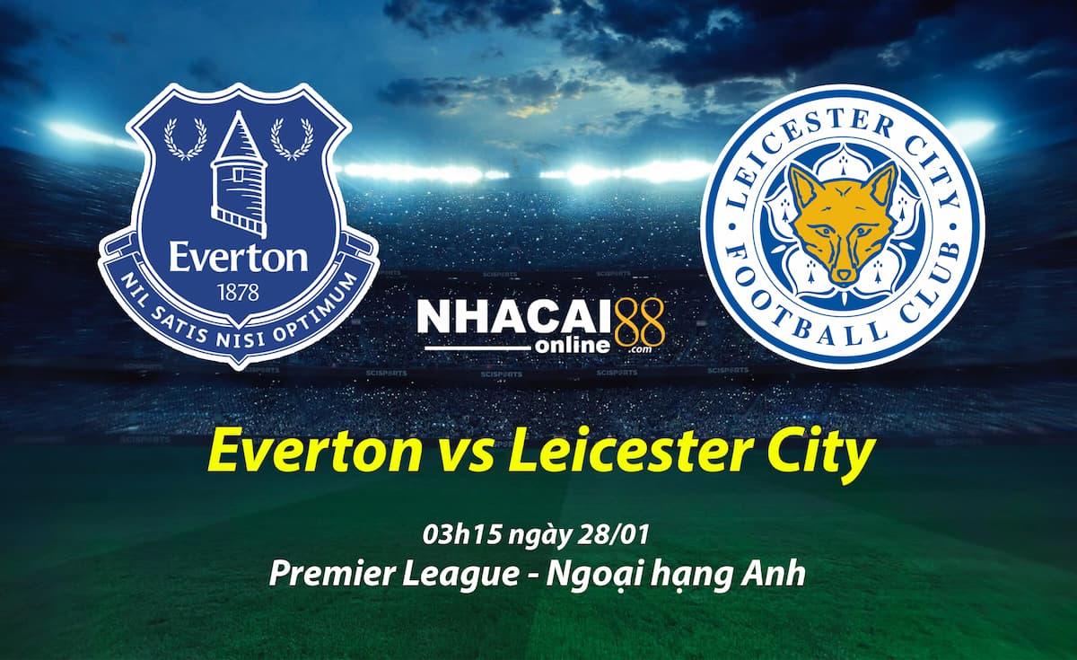 soi-keo-Everton-vs-Leicester-City-ngoai-hang-Anh