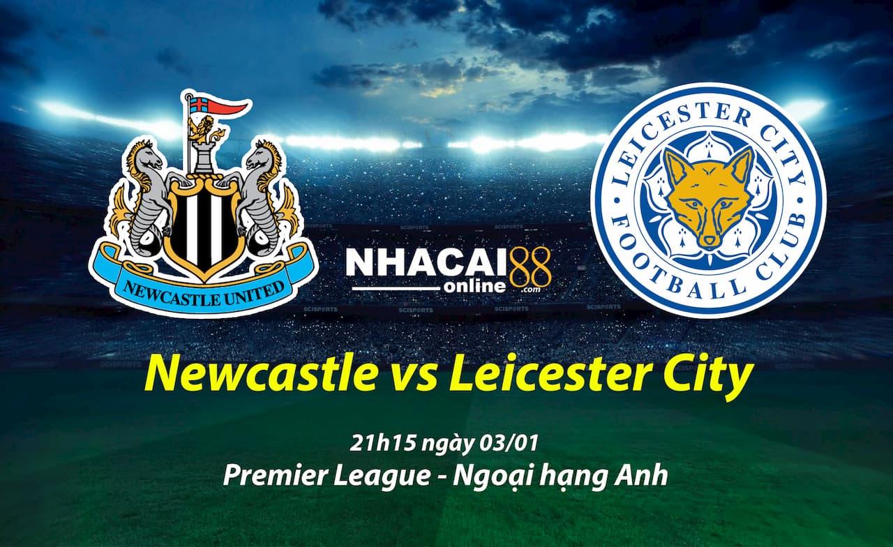 soi-keo-Newcastle-vs-Leicester-City-ngoai-hang-anh-03-01