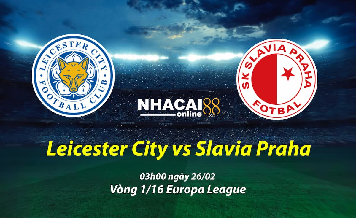 soi-keo-Leicester-City-vs-Slavia-Praha-Europa-League-26-02