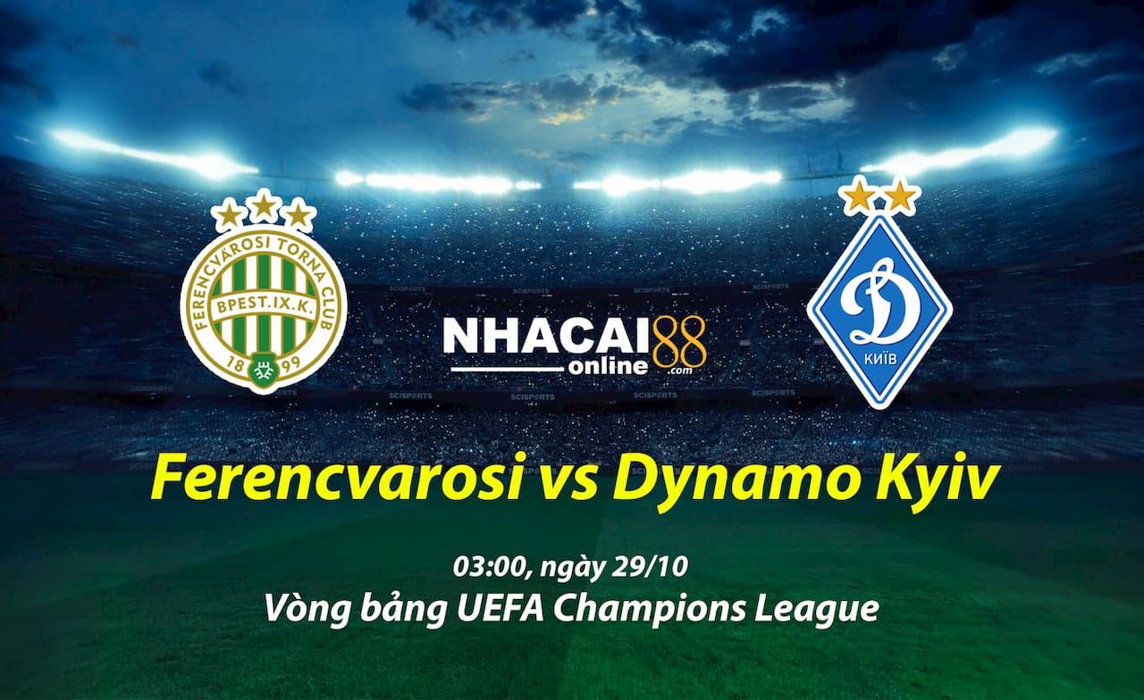 soi-keo-Ferencvarosi-vs-Dynamo-Kyiv-Cup-C1