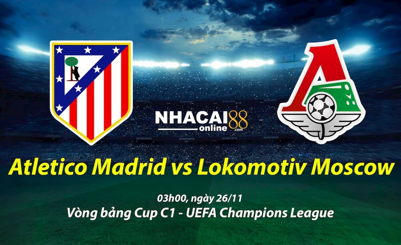 soi-keo-Atletico-Madrid-vs-Lokomotiv-Moscow-Cup-C1