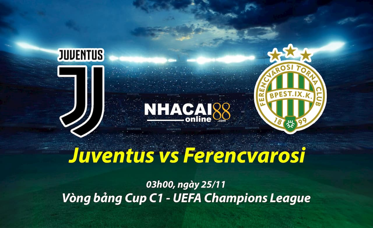 soi-keo-Juventus-vs-Ferencvarosi-Cup-C1