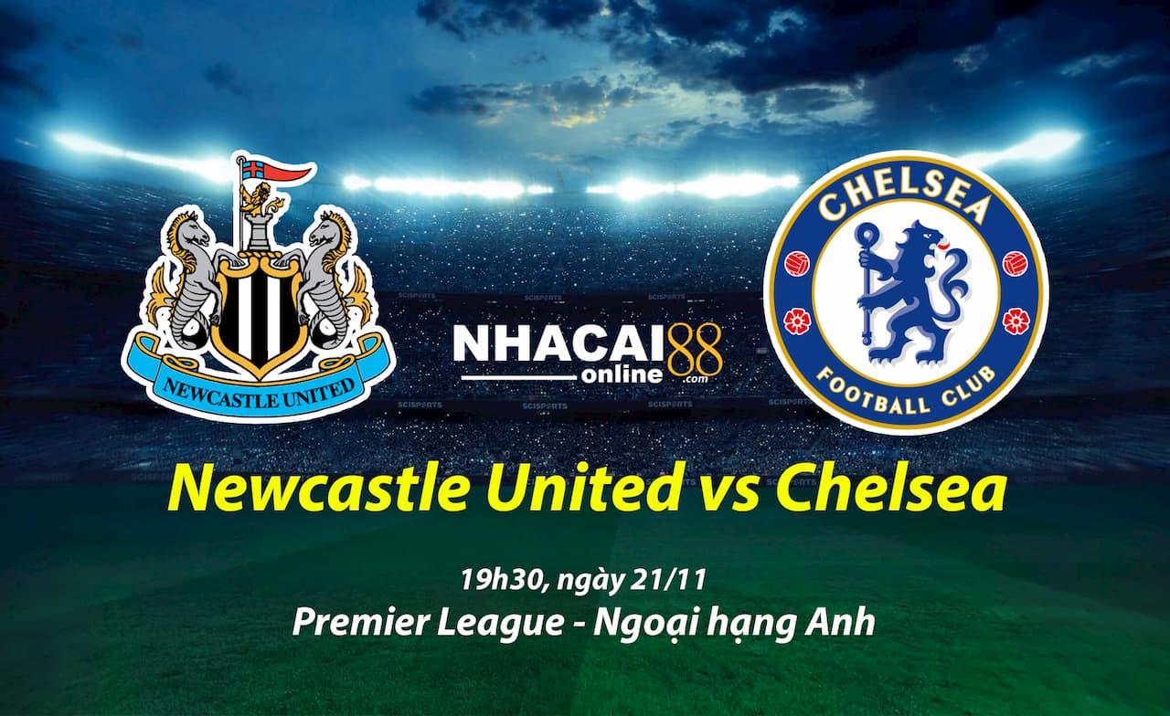 soi-keo-Newcastle-vs-Chelsea-21-11-ngoai-hang-anh
