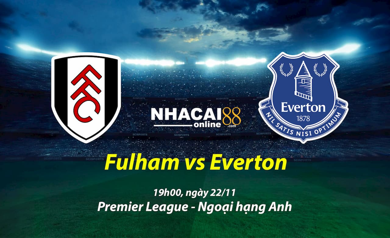soi-keo-fullham-vs-Everton-ngoai-hang-anh