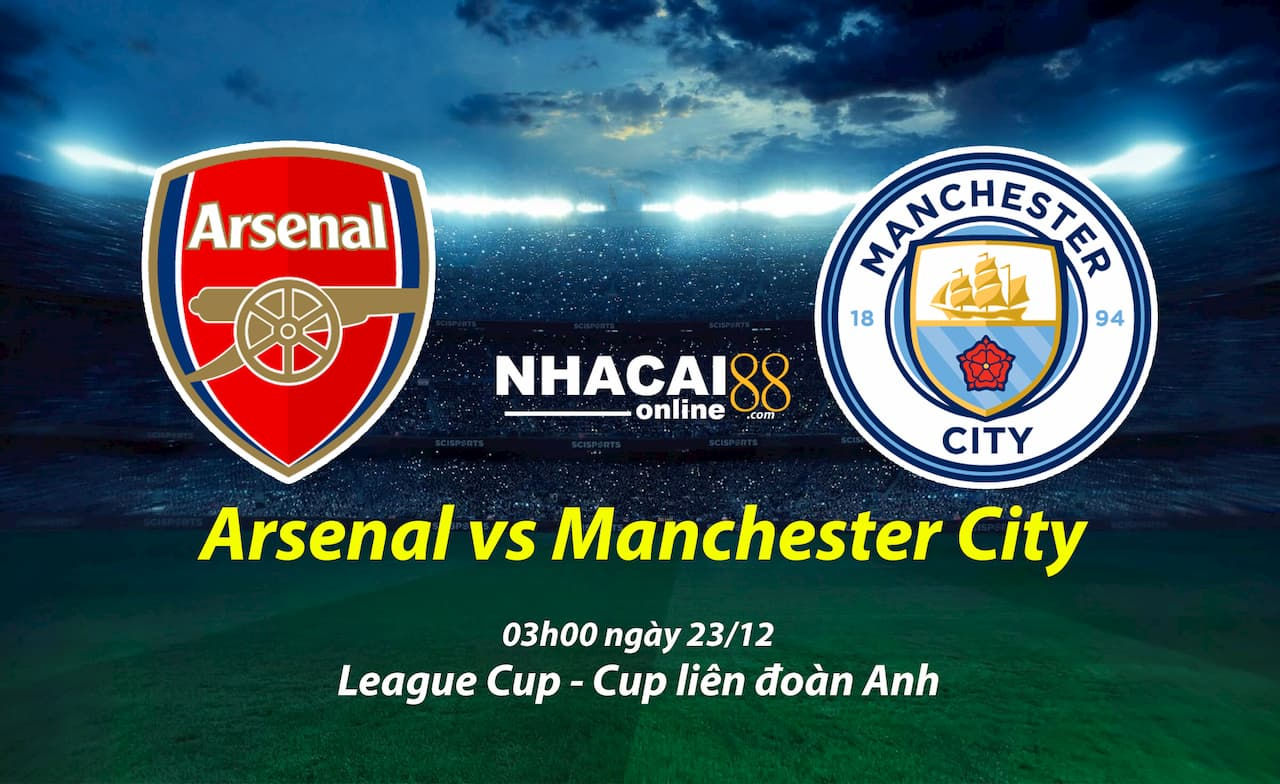 soi-keo-Arsenal-vs-Manchester-City-Cup-lien-doan-Anh