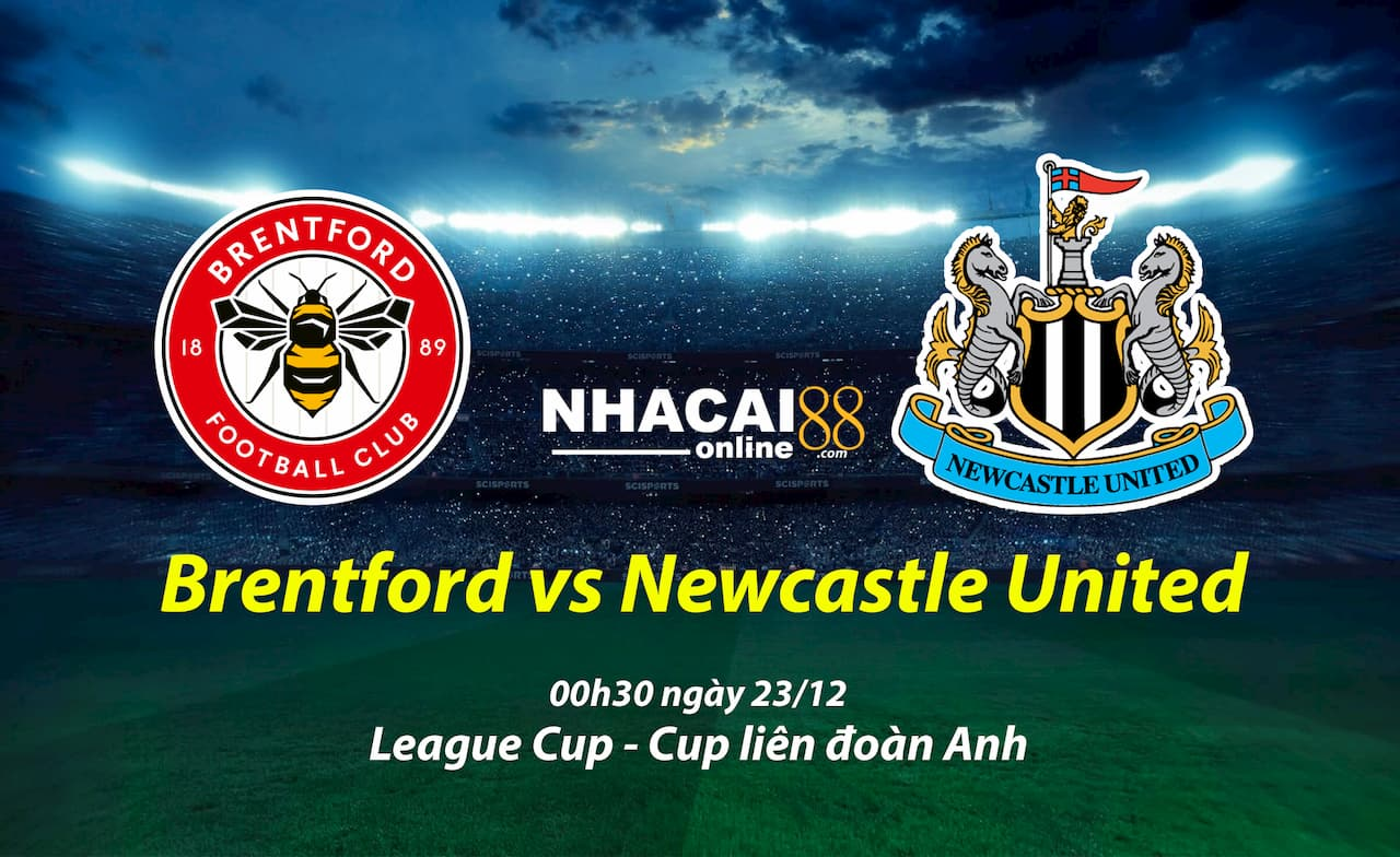 soi-keo-Brentford-vs-Newcastle-Cup-lien-doan-Anh