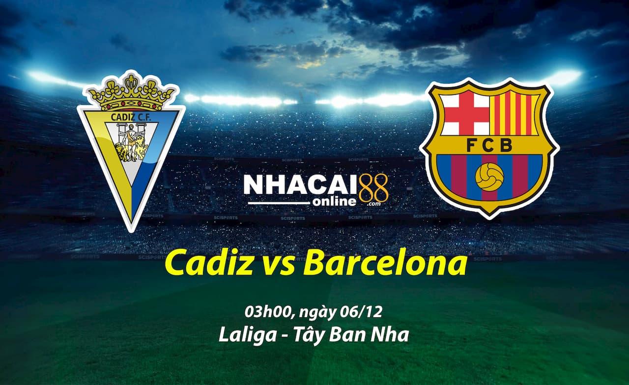 soi-keo-Cadiz-vs-Barcelona-laliga