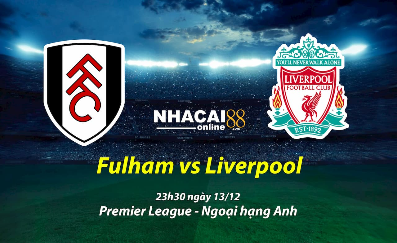 soi-keo-Fulham-vs-Liverpool-premier-league