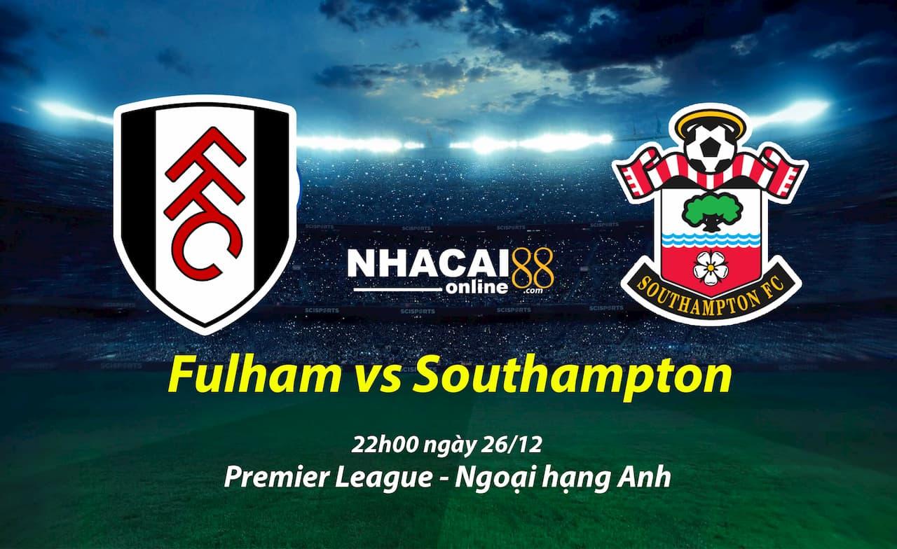 soi-keo-Fulham-vs-Southampton-giai-ngoai-hang-Anh