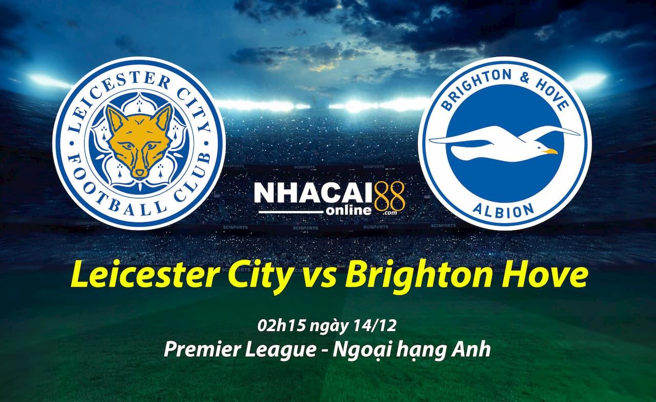 soi-keo-Leicester-City-vs-Brighton-Hove-premier-league