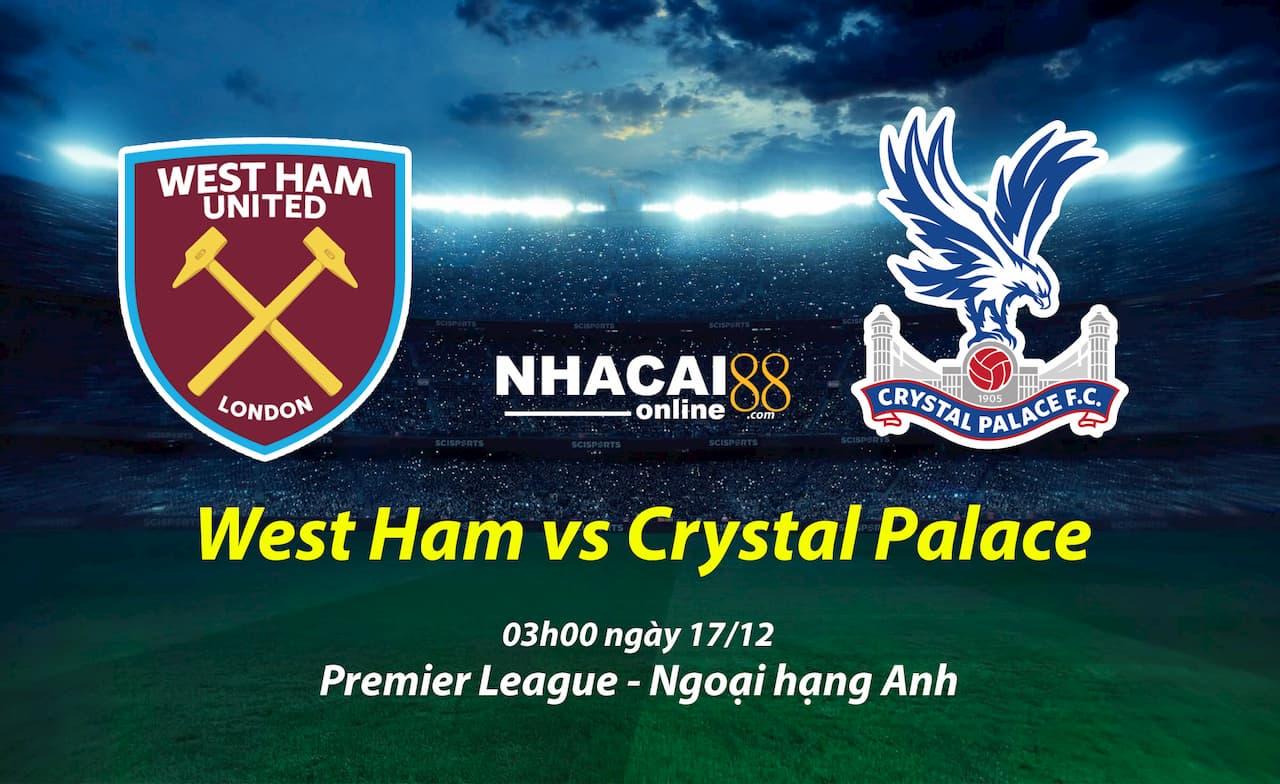 soi-keo-West-Ham-vs-Crystal-Palace-17-12-ngoai-hang-Anh