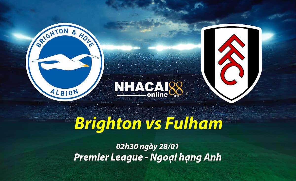 soi-keo-Brighton-vs-Fulham-ngoai-hang-Anh