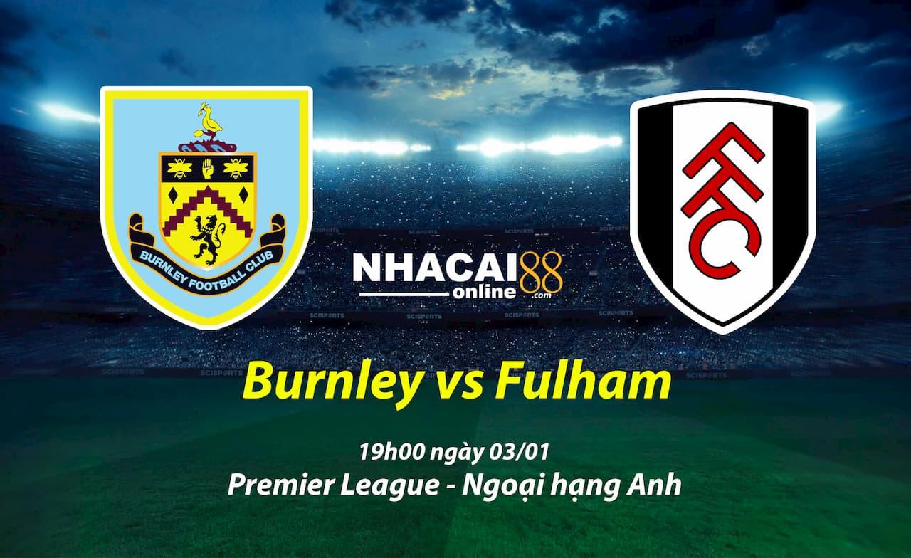 soi-keo-Burnley-vs-Fulham-ngoai-hang-anh-03-01