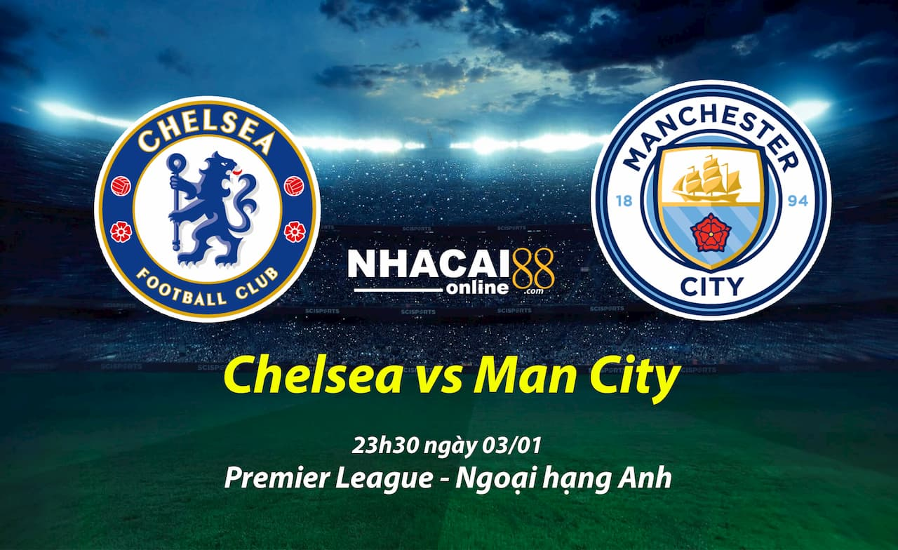 soi-keo-Chelsea-vs-Man-City-ngoai-hang-anh-03-01