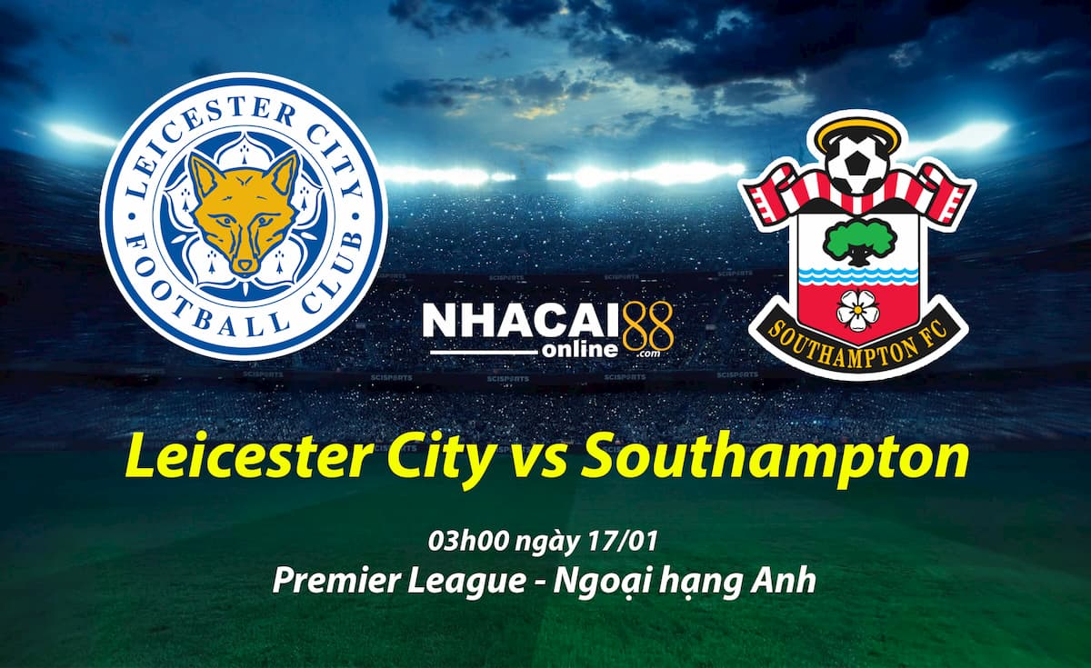 soi-keo-Leicester-City-vs-Southampton-ngoai-hang-Anh