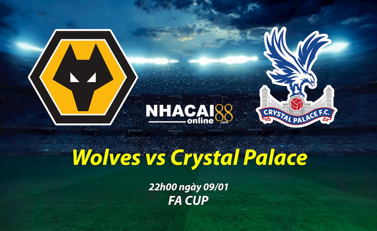 soi-keo-Wolves-vs-Crystal-Palace-FA-Cup