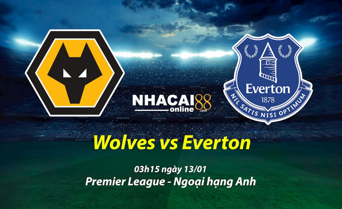 soi-keo-Wolves-vs-Everton-Premier-League