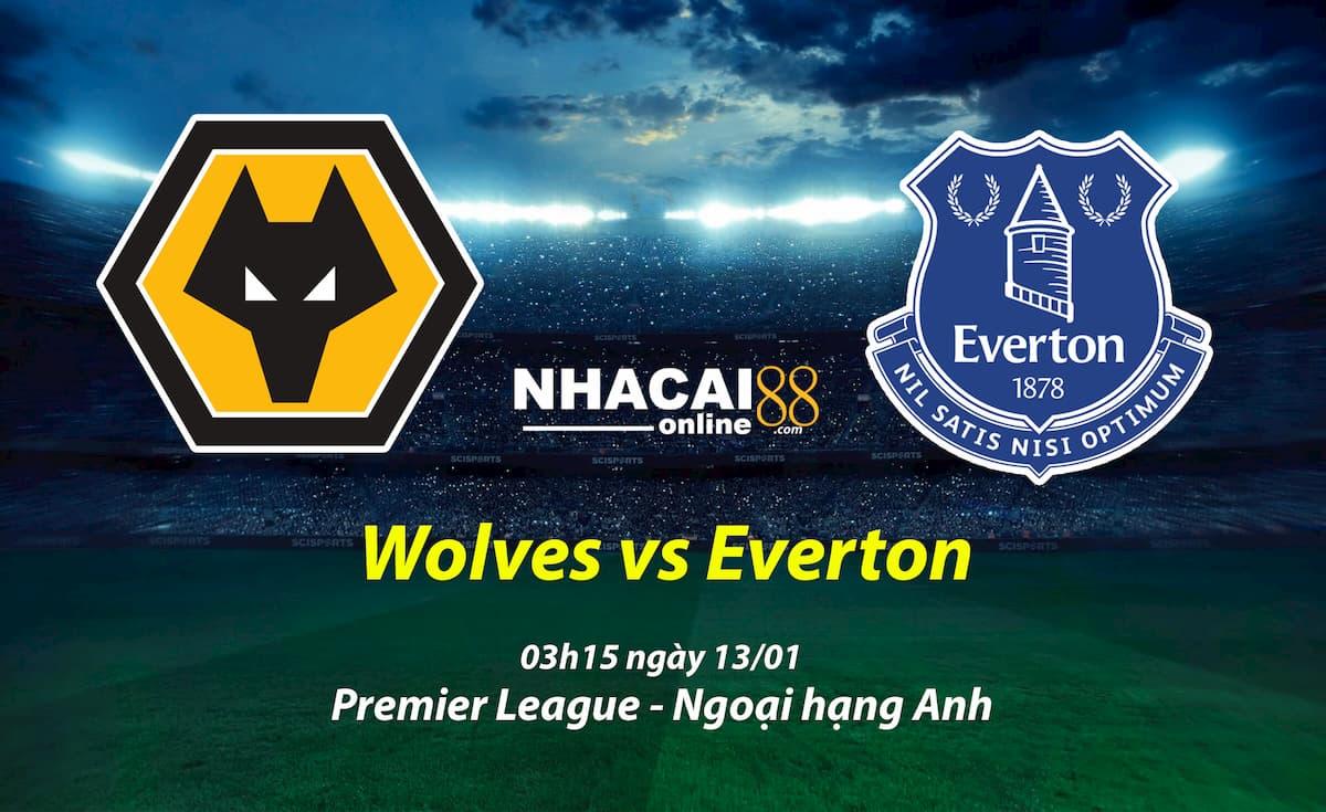soi-keo-Wolves-vs-Everton-Premier-League