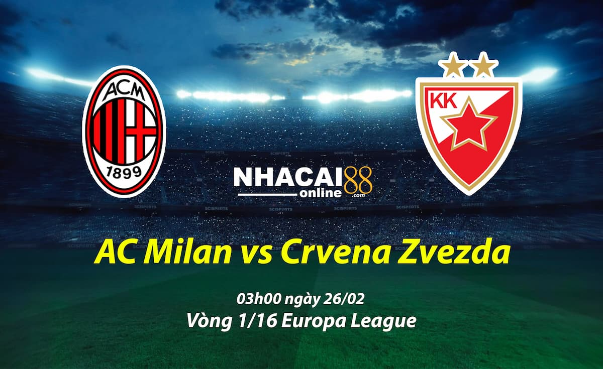 soi-keo-AC-Milan-vs-Crvena-Zvezda-Europa-League-26-02