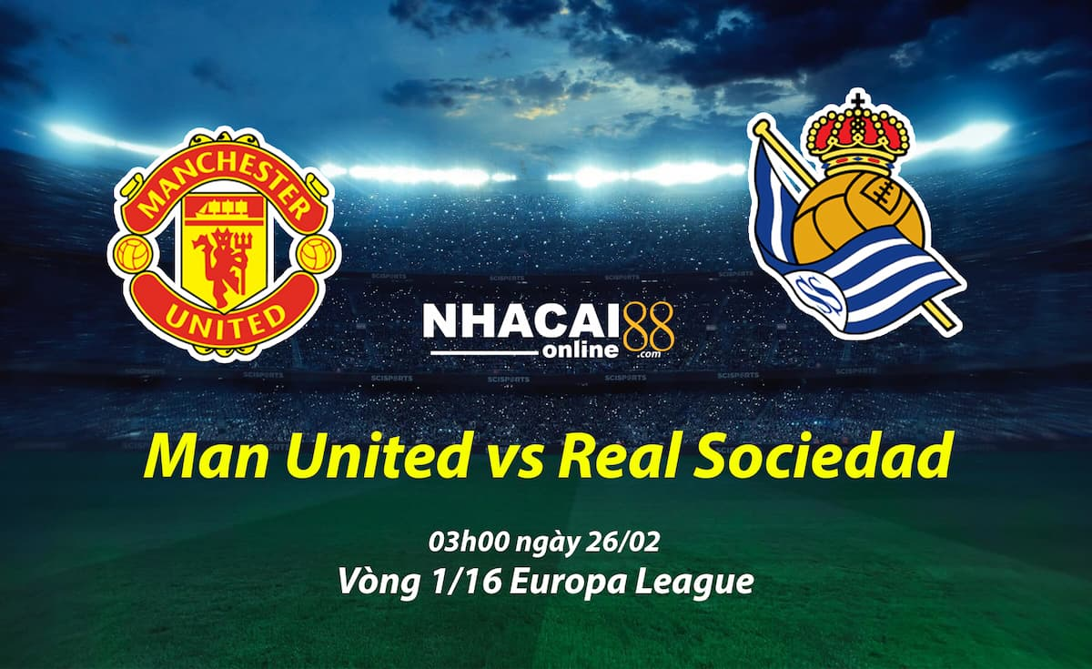 soi-keo-Man-United-vs-Real-Sociedad-Europa-League-26-02